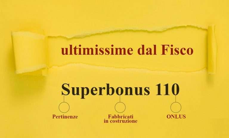 Superbonus 110 per pertinenze, fabbricati in costruzione e ONLUS: ultimissime dal Fisco